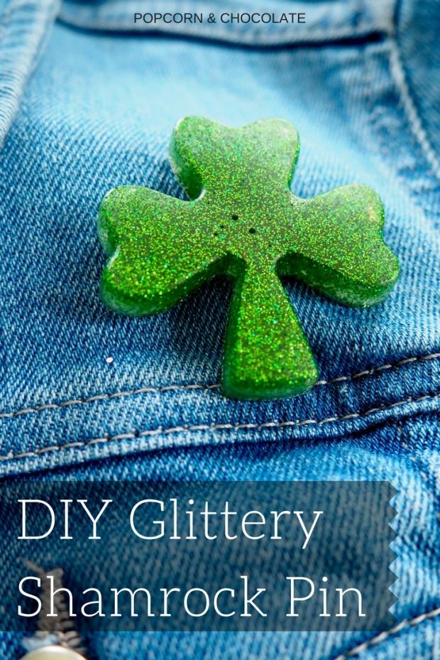 DIY Glittery Green Shamrock Pin   Popcorn and Chocolate